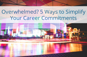 simplify your career commitments