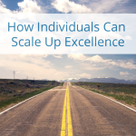 'Scaling Up Excellence' Is Not Just An Executive Issue: What Individuals Can Do – Forbes.com