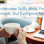 The Job Interview Skill Most Overlook But Everyone, Even The Happily Employed, Needs – Forbes