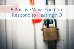 respond to hearing no