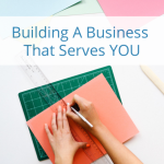 Building A Business That Serves You – Soul Purpose Company